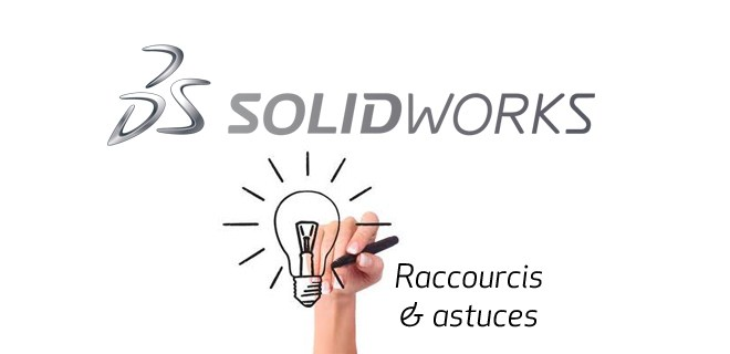 raccourcis-astuces solidworks