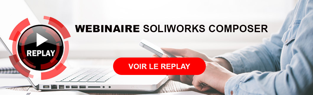 replay webinaire solidworks composer