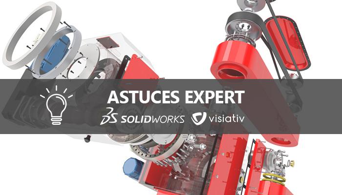 visuel astuces solidworks expert visiativ