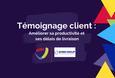 Témoignage client Speed Group